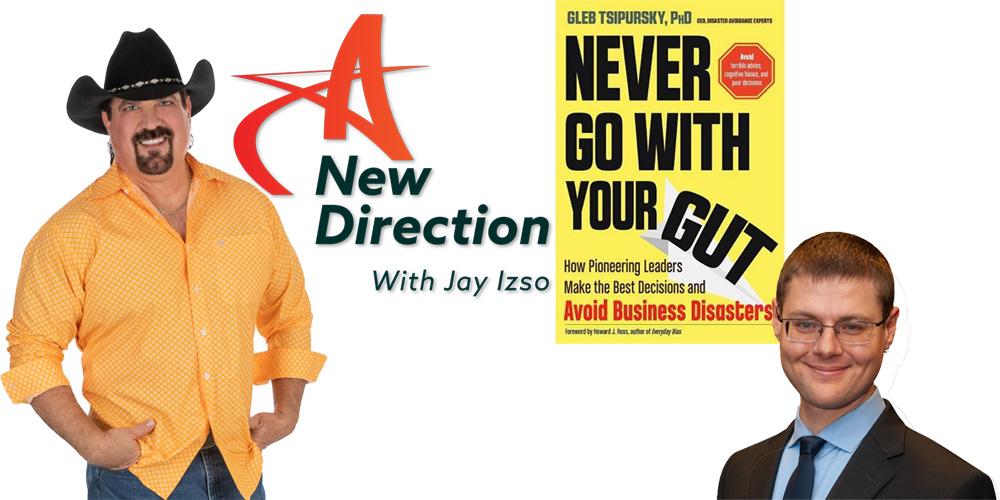 Gleb Tsipurslky and Jay Izso A New Direction