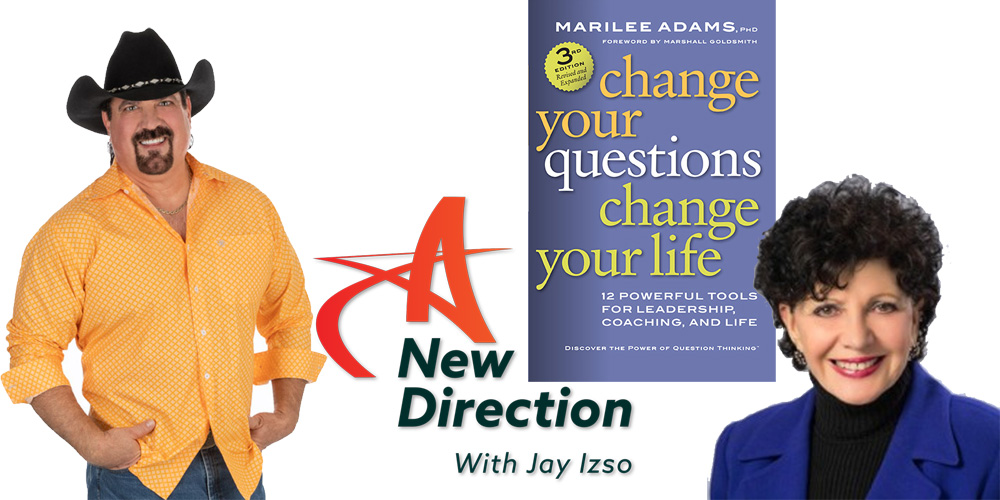 Dr. Marilee Adams and Jay Izso A New Direction Podcast