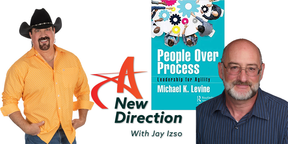 People Over Process - Leadership for Agility - Michael K Levine - AND