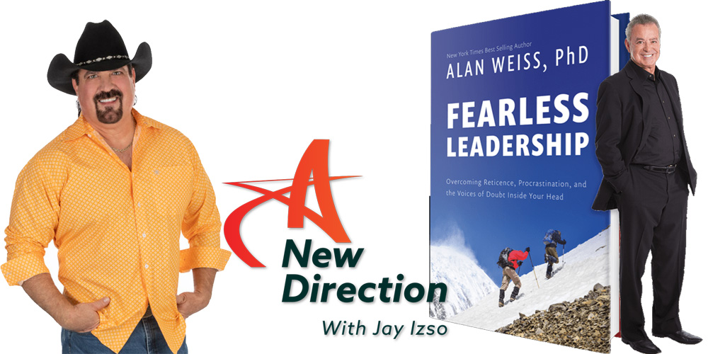 Eliminate Your Fear - Fearless Leadership - Alan Weiss - A New Direction