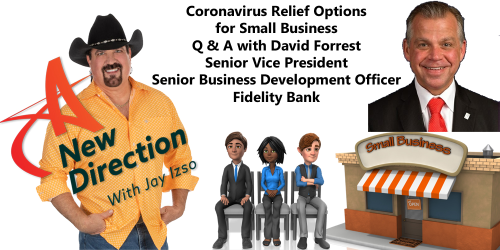 Coronavirus Small Business Stimulus Q and A with David Forrest A New Direction Jay Izso