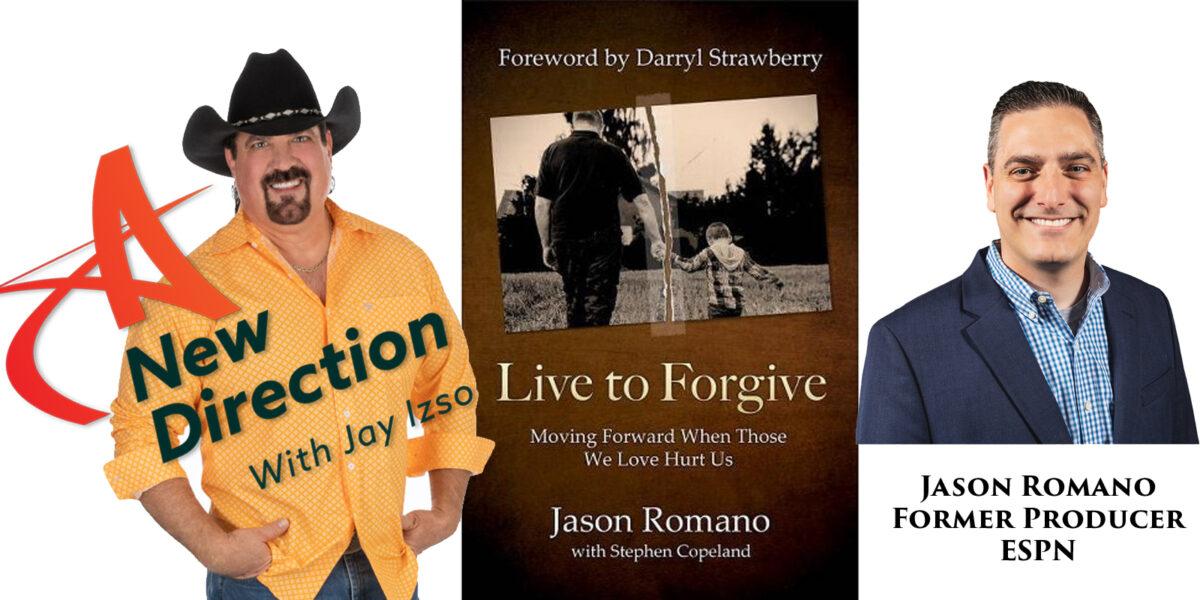 Jason Romano - Live to Forgive - A New Direction with Jay Izso