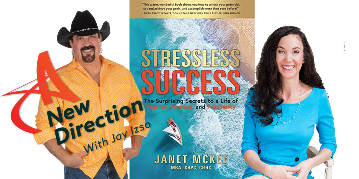 Janet McKee Stressless Success on A New Direction Jay Izso