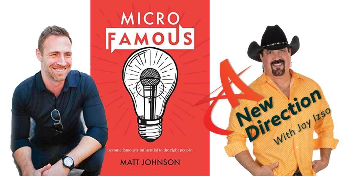 Matt Johnson - MicroFamous - A New Direction with Jay Izso