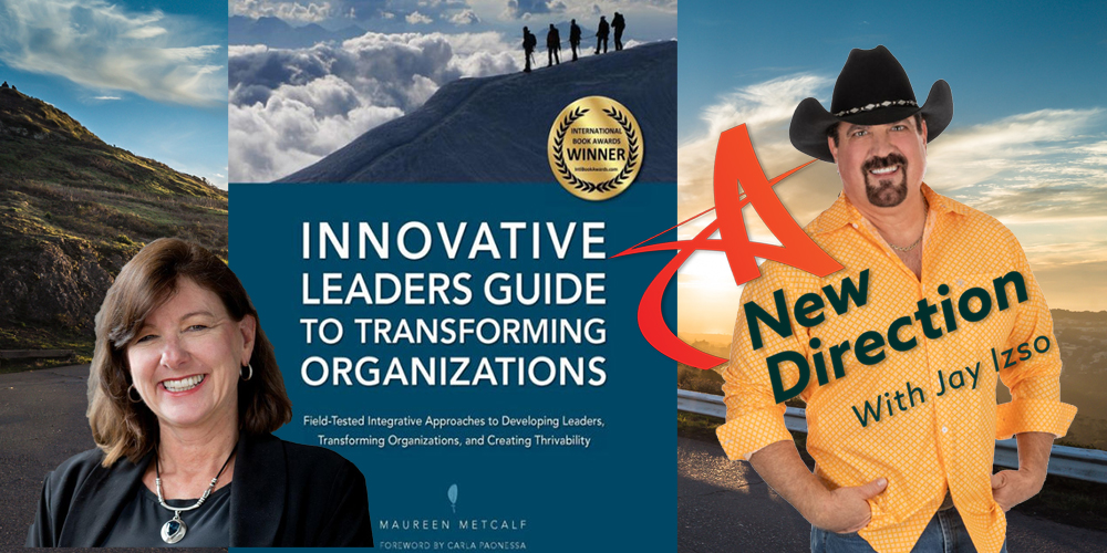 Maureen Metcalf - Innovative Leaders Guide - A New Direction with Jay Izso