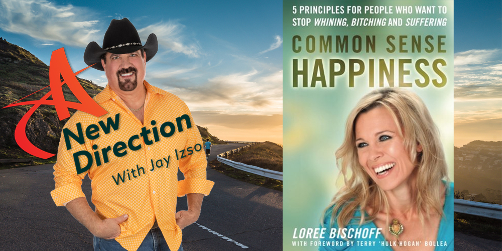 Loree Bischoff - Common Sense Happiness - A New Direction Jay Izso