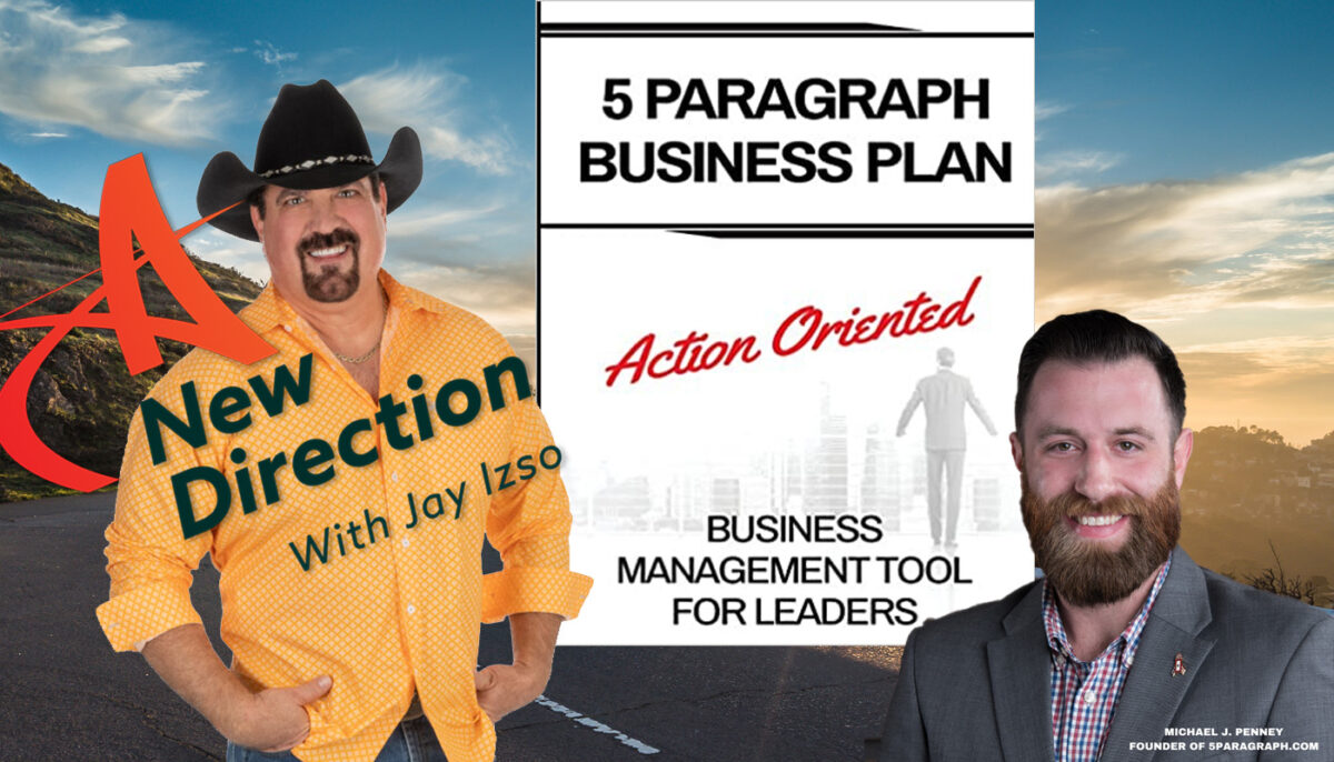 Your Business Plan is a Military Mission - 5 Paragraph Business Plan - Michael Penney - A New Direction Show - Jay Izso