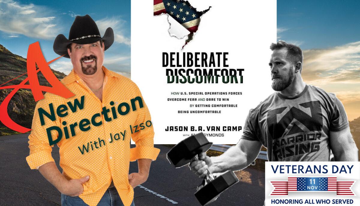 Major Jason Van Camp - Deliberate Discomfort - A New Direction - Jay Izso
