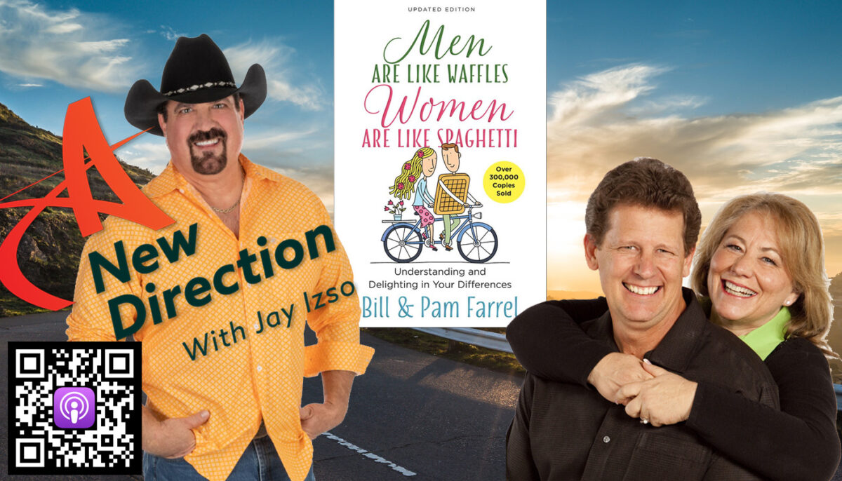 Relationship advice - pam and bill farrel - a new direction with Jay izso