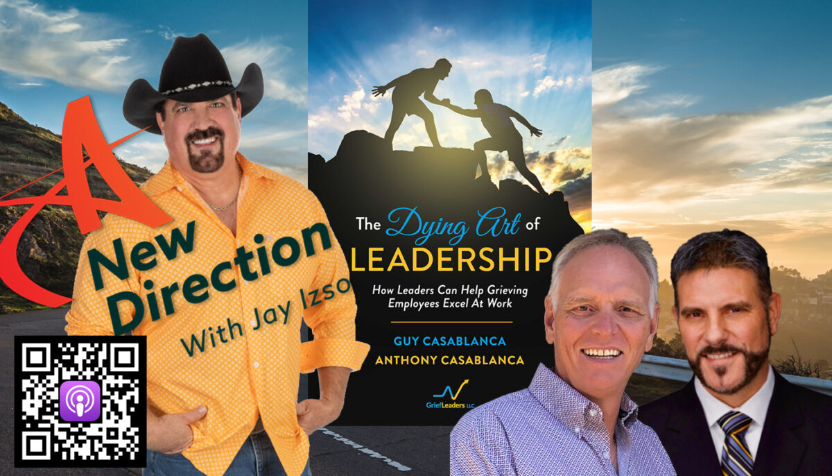 Guy and Anthony Casablanca - Grief and Leadership - A New Direction - Jay Izso