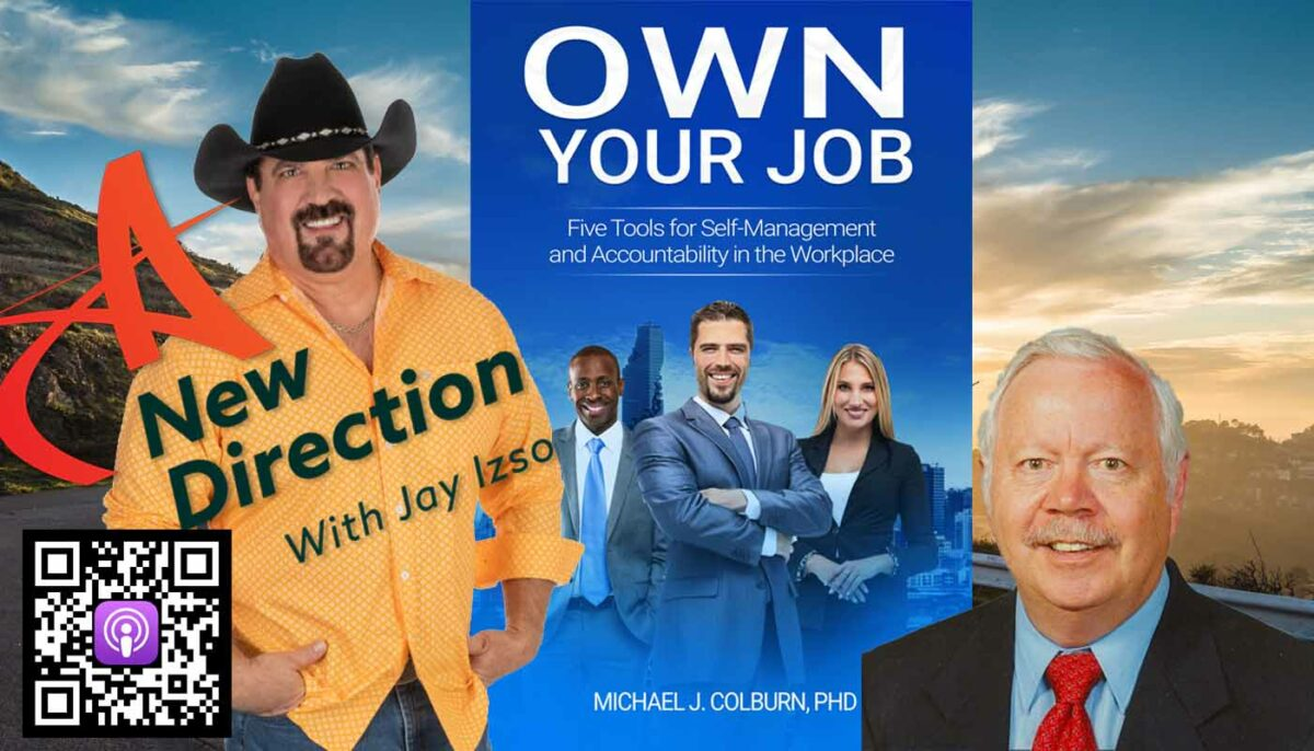 Dr. Michael Colburn - Own Your Job - Discovering Your Leadership, Passion, and Purpose A New Direction Jay Izso