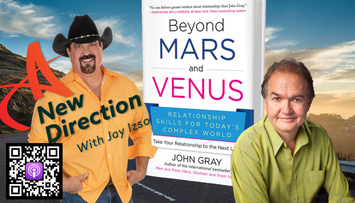 Dr. John Gray - Beyond Mars and Venus - A New Direction - Jay Izso