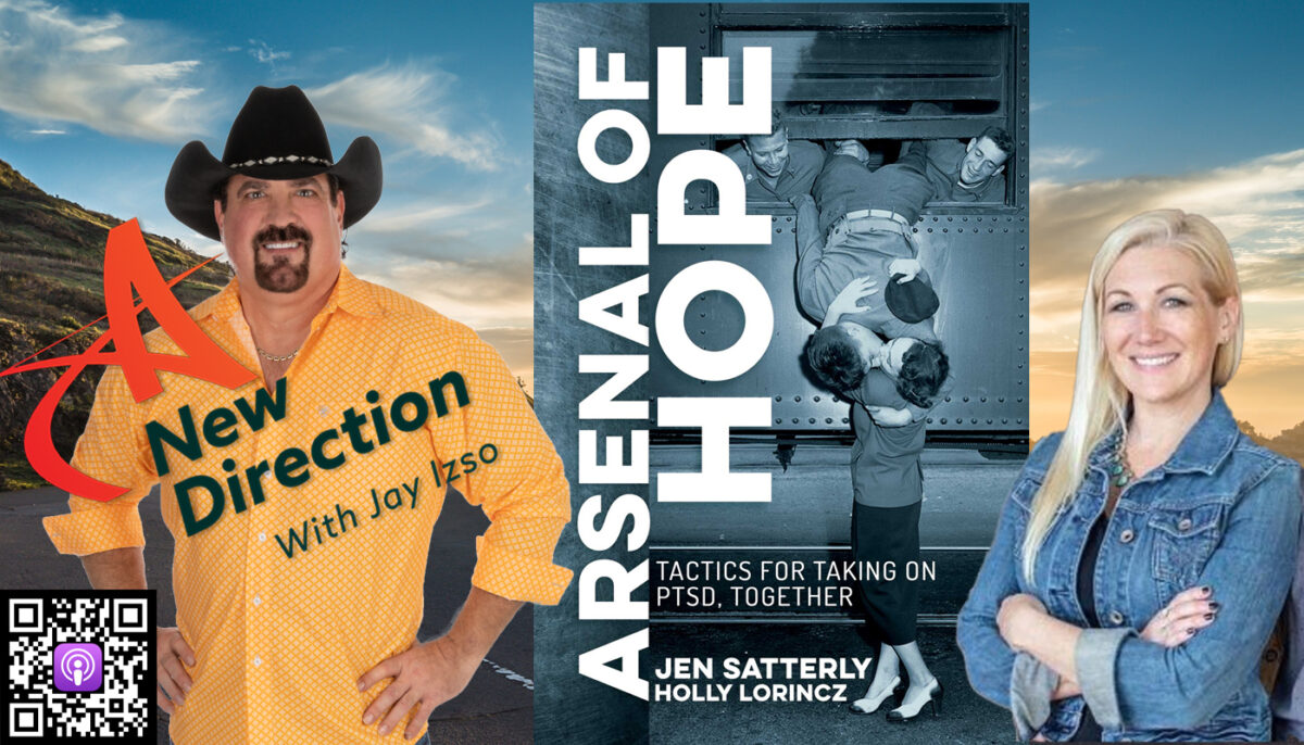 Jen Satterly - PTSD Arsenal of Hope - A New Direction